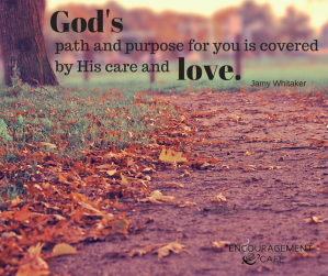 God's path and purpose for you is covered by His care and